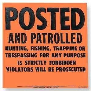 """Posted and Patrolled"" Aluminum Posted Sign"