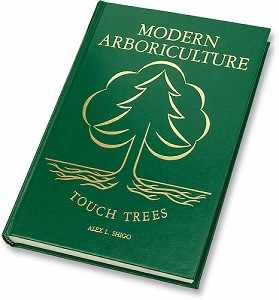 Modern Arboriculture: A Systems Approach to Practical Tree Care
