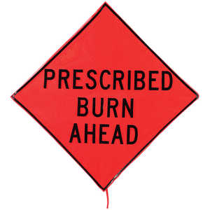 "Roll-Up Fire Sign, 48"" x 48"", PRESCRIBED BURN AHEAD"