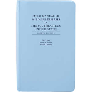Field Manual of Wildlife Diseases in the Southeastern United States