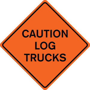 "48˝ x 48˝ Solid Sign, ""CAUTION LOG TRUCKS"""