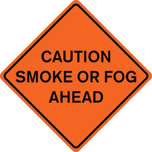 "48˝ x 48˝ Solid Sign, ""CAUTION SMOKE OR FOG AHEAD"""