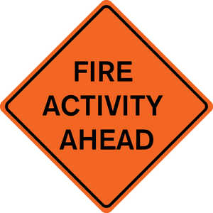 "48˝ x 48˝ Solid Sign, ""FIRE ACTIVITY AHEAD"""