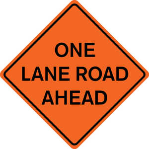 "48˝ x 48˝ Solid Sign, ""ONE LANE ROAD AHEAD"""