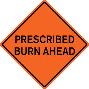 "48˝ x 48˝ Solid Sign, ""PRESCRIBED BURN AHEAD"""