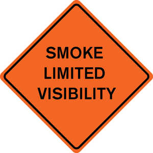 "48˝ x 48˝ Solid Sign, ""SMOKE LIMITED VISIBILITY"""