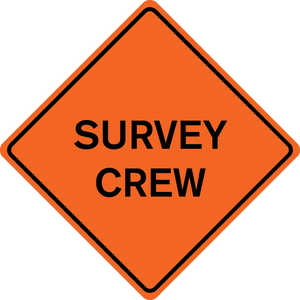 "48˝ x 48˝ Solid Sign, ""SURVEY CREW"""
