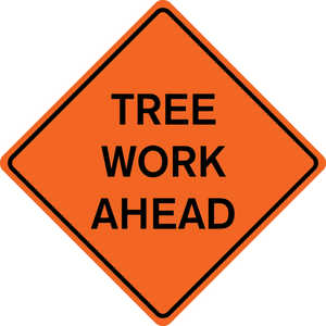 "48˝ x 48˝ Solid Sign, ""TREE WORK AHEAD"""