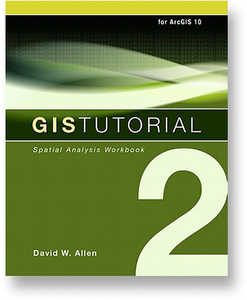 GIS Tutorial 2: Spatial Analysis Workbook, Second Edition