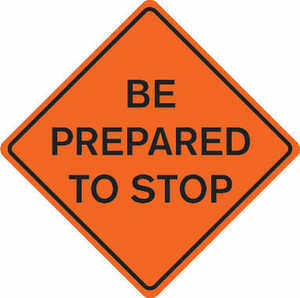 "48"" x 48"" Mesh Sign, ""BE PREPARED TO STOP"""
